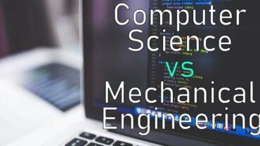 Computer Science Vs. Mechanical Engineering